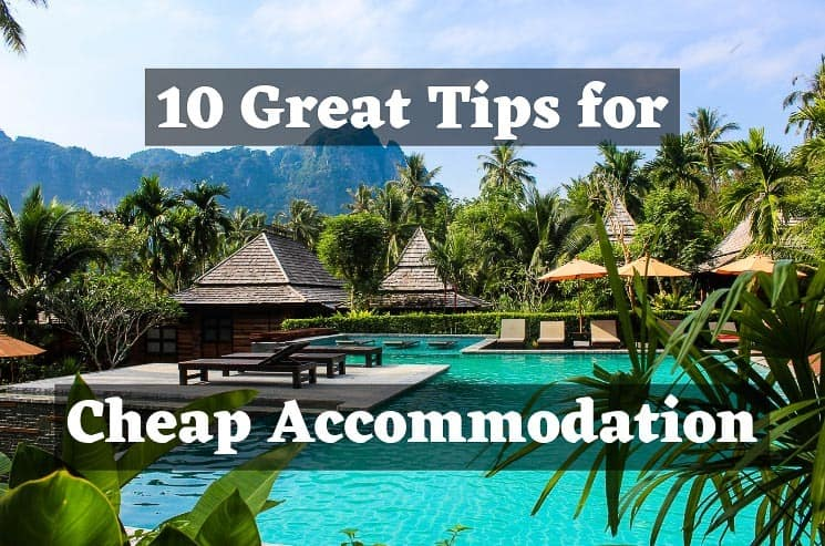 10 Great tips and guide for finding Cheap Accommodation in 2020