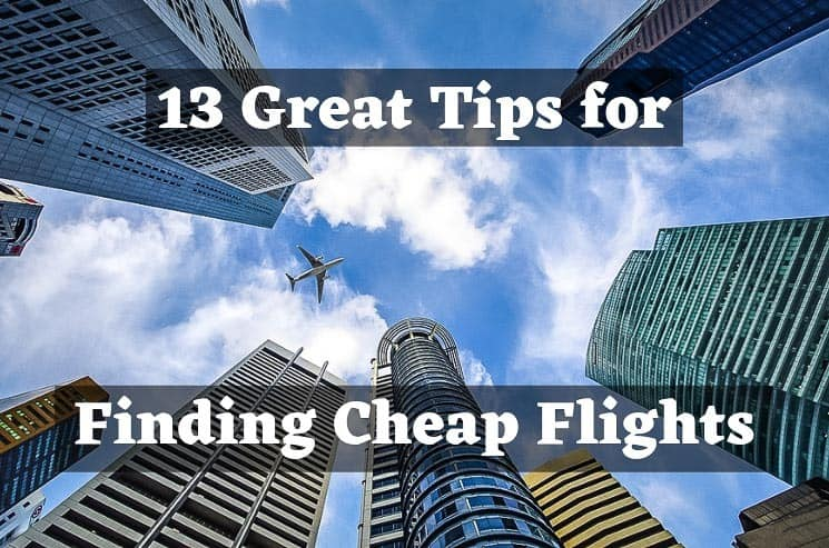 13 Great tips and guide for finding Cheap Flights in 2021
