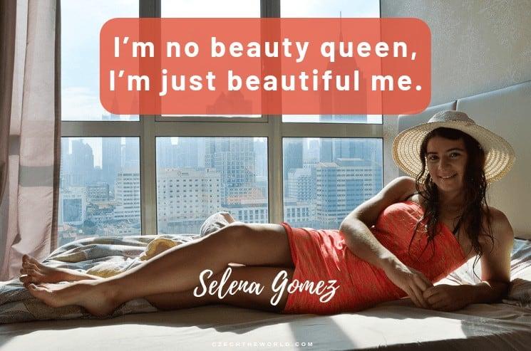 I'm no beauty queen. I'm just beautiful me. Selena Gomez, Instagram Captions Lyrics
