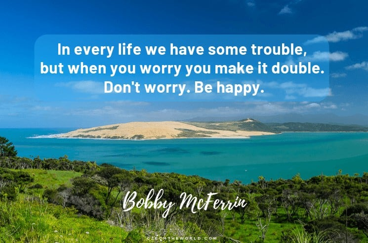 In every life we have some trouble, but when you worry you make it double. Don't worry. Be happy. Bobby McFerrin, Instagram Captions Lyrics