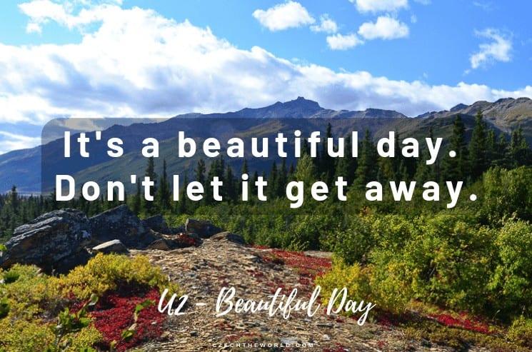 It's a Beautiful Day. Don't let it get away. U2 - Beautiful Day, Instagram Captions Lyrics