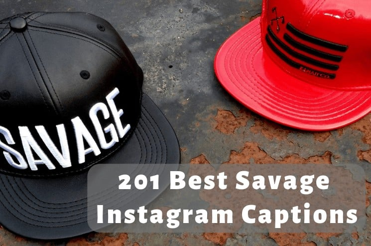201 Best Savage Instagram Captions