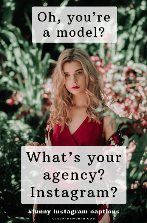 Oh, you're a model? What's your agency, Instagram. Instagram Caption