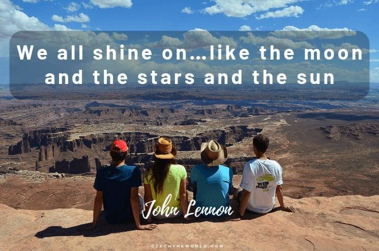 We all shine on…like the moon and the stars and the sun. John Lennon, Instagram Captions Lyrics