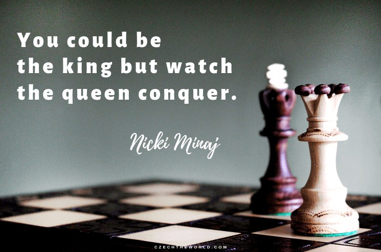 You could be the king but watch the queen conquer. Nicki Minaj, Instagram Captions Lyrics