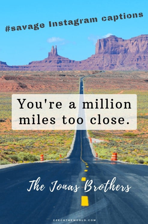 You're a million miles too close.