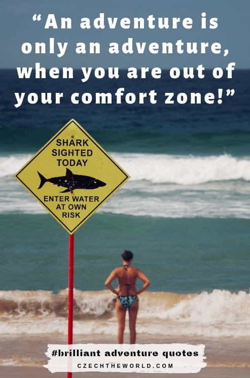 """""""An adventure is only an adventure, when you are out of your comfort zone!""""  - best adventure captions"""