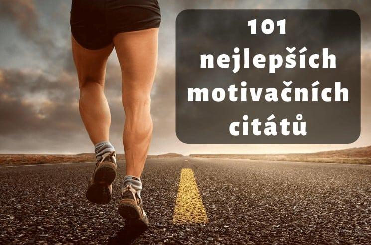 101 skvělých motivačních citátů, které tě nakopnou!
