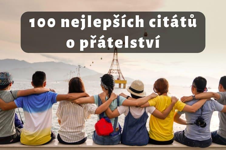 Citáty o přátelství: 100 nejkrásnějších citátů o přátelství a kamarádství