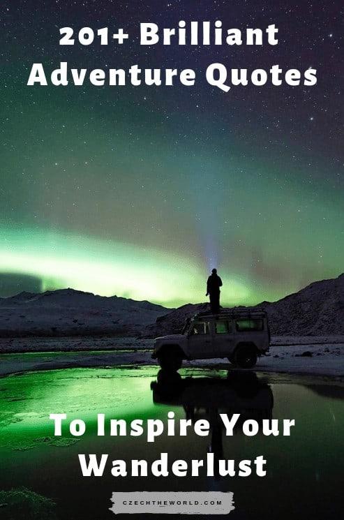 201+ Brilliant Adventure Quotes to Inspire Your Wanderlust