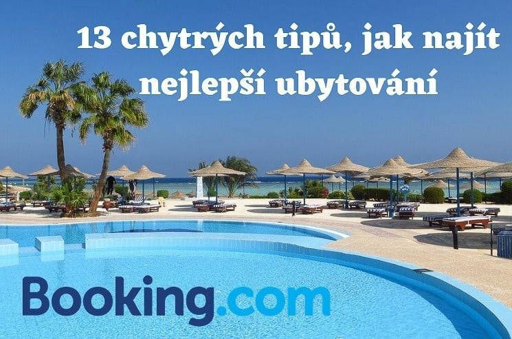 Booking.com: 13 chytrých tipů na hledání ubytování + 10% sleva pro vás!