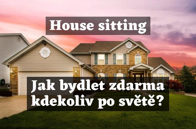 House sitting: Jak bydlet zdarma kdekoliv po světě?