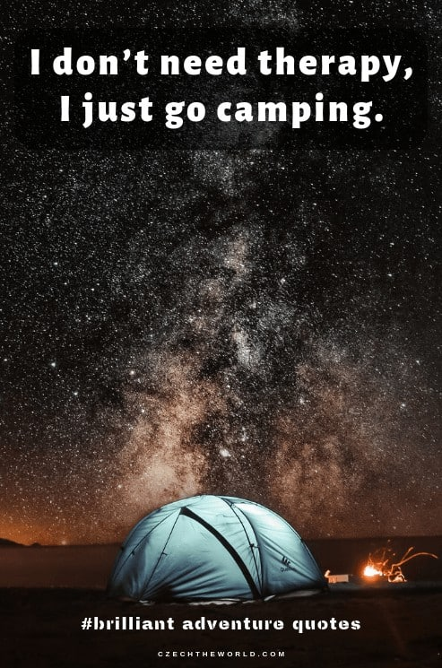 I don't need therapy, I just go camping.