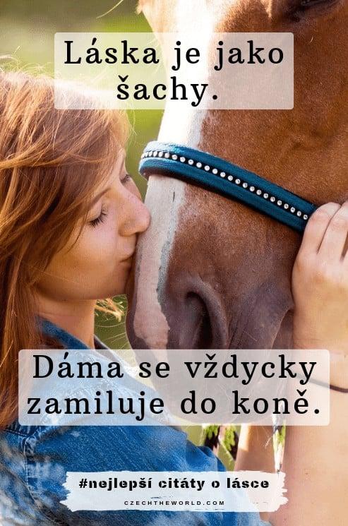 Láska je jako šachy. Dáma se vždycky zamiluje do koně. Zamilované citáty