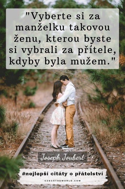 Vyberte si za manželku takovou ženu, kterou byste si vybrali za přítele, kdyby byla mužem._ - citáty o přátelství