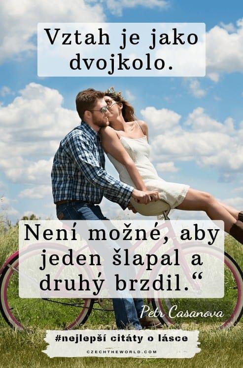 """Vztah je jako dvojkolo. Není možné, aby jeden šlapal a druhý brzdil"""" — Petr Casanova"""