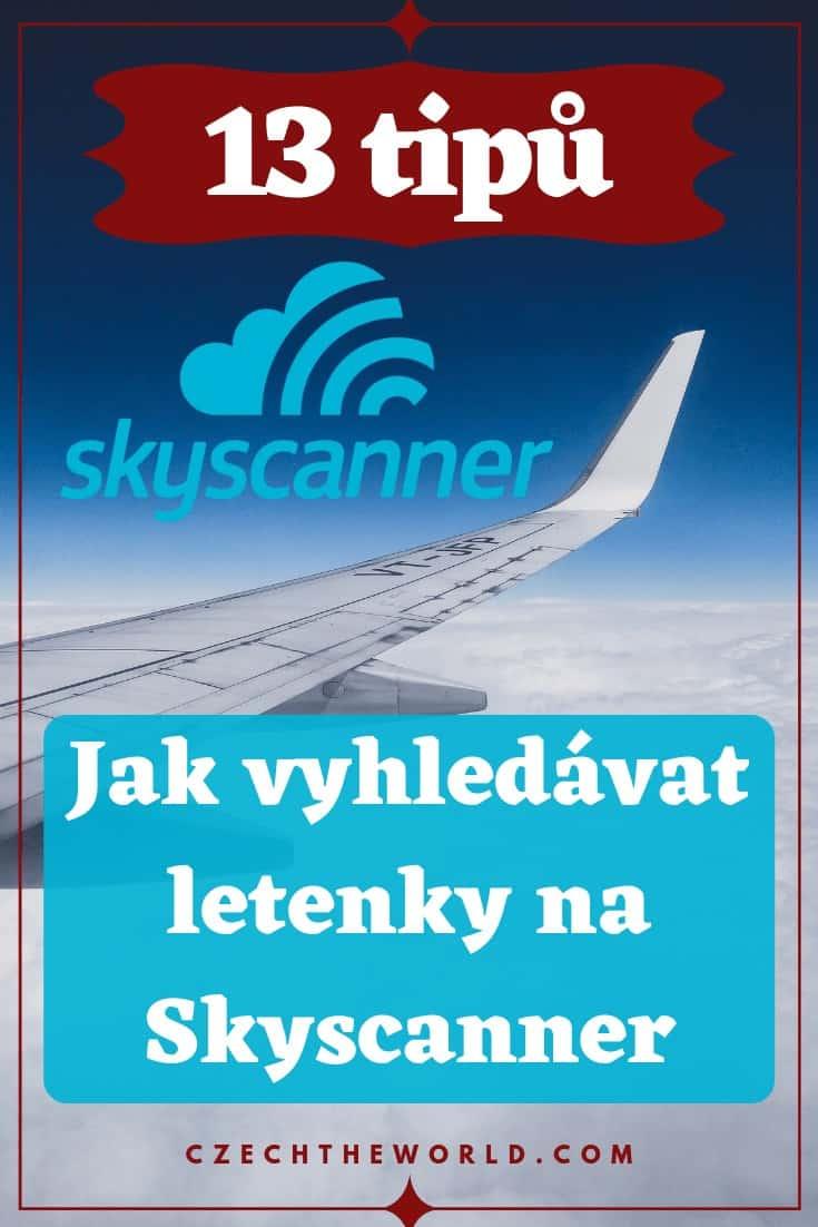 13 tipů a kompletní návod, jak chytře hledat letenky na Skyscanner