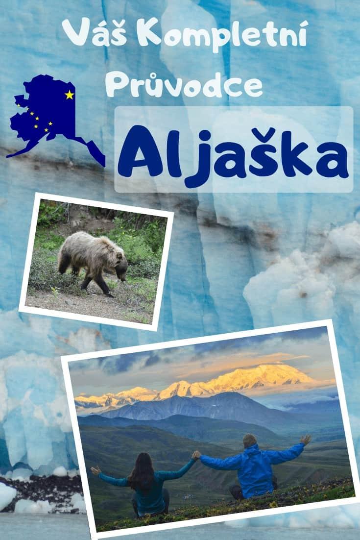 Aljaška - Váš kompletní průvodce