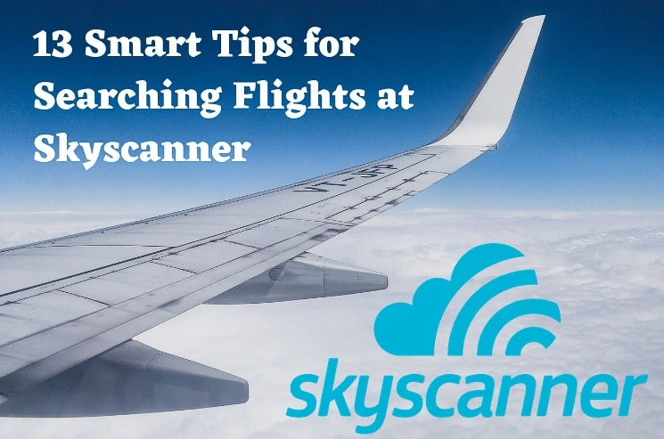 13 smart tips and ultimate guide for searching flights at Skyscanner