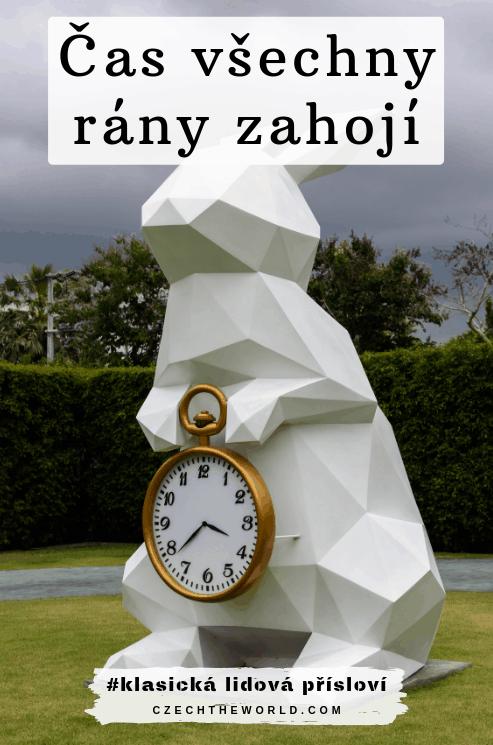 Čas všechny rány zahojí - klasická česká přísloví