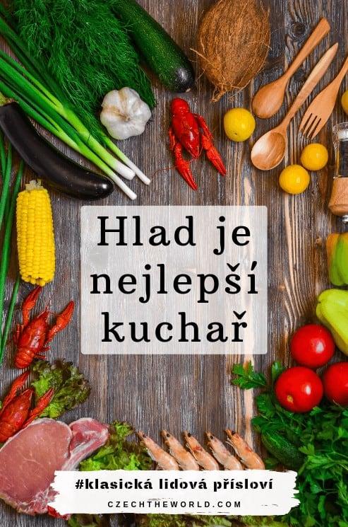 Hlad je nelepší kuchař - klasická lidová přísloví