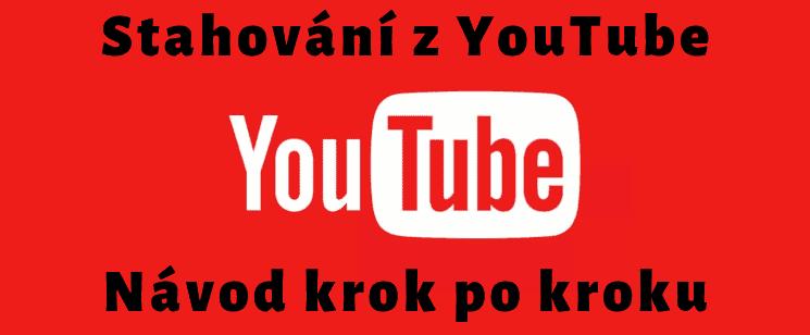 Stahování z YouTube: Podrobný návod 2020 - videa i mp3 písničky