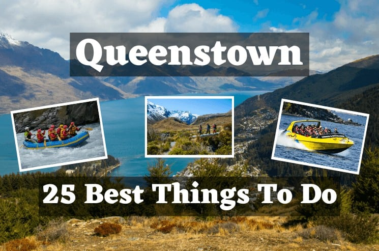 Queenstown, New Zealand - 25 Best Things To Do