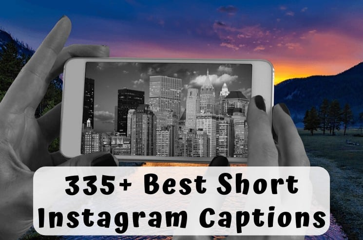 335+ Best Short Instagram Captions (1)