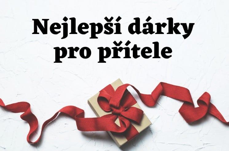 Nejlepší dárek pro přítele (1)