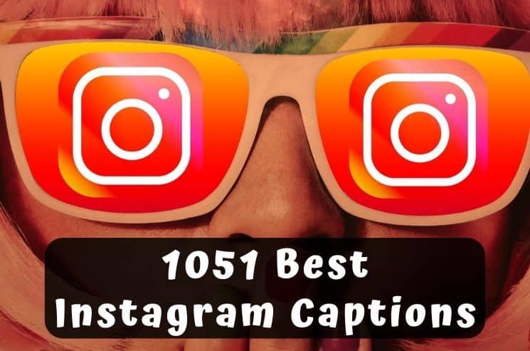 1051 Best Instagram Captions