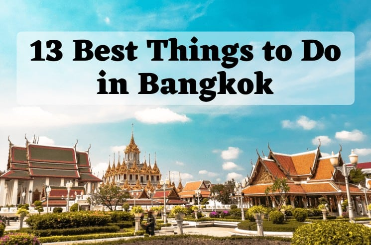 13 Best Things to Do in Bangkok, Thailand