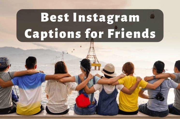 Best Instagram Captions for Friends
