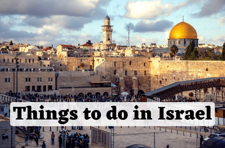 14 Best Things to Do in Israel You Will Never Forget 1