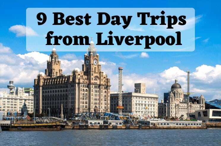Best Day Trips from Liverpool
