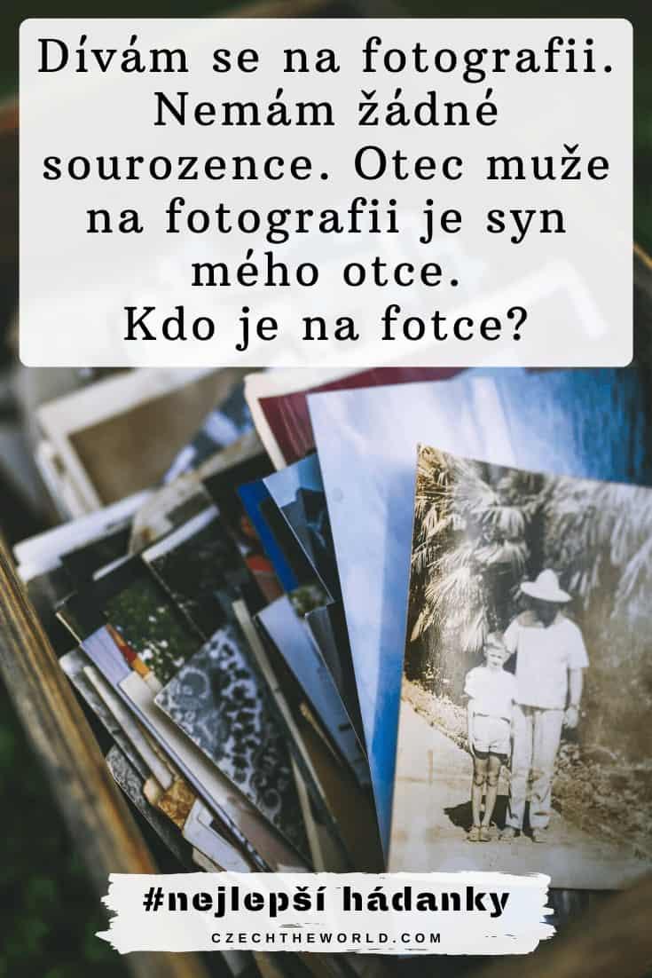 Dívám se na fotografii. Nemám žádné sourozence. Otec muže na fotografii je syn mého otce. Kdo je na fotce_
