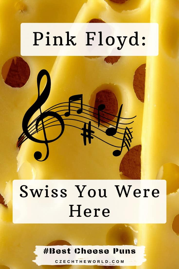 Cheese Puns - Pink Floyd - Swiss You Were Here