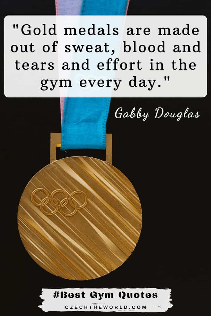 Gym Quotes _Gold medals are made out of sweat, blood and tears and effort in the gym every day._