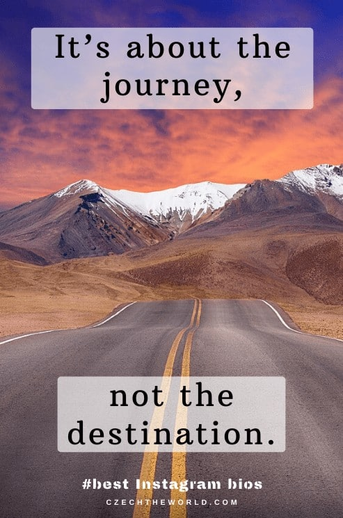 It's about the journey, not the destination.