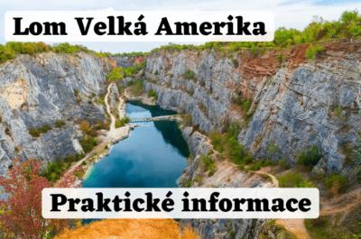 Lom Velká Amerika - Český Grand Canyon: Praktické informace