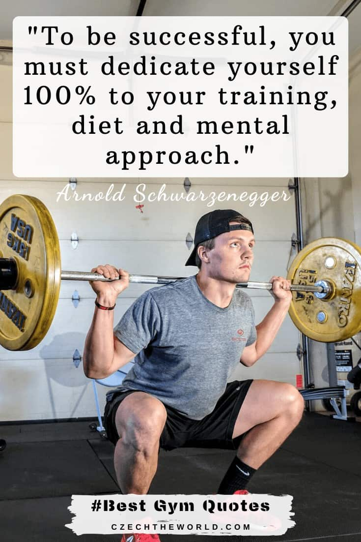 To be successful, you must dedicate yourself 100% to your training, diet and mental approach.