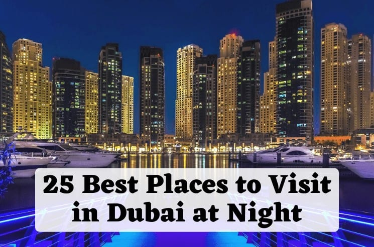 25 Best Places to Visit in Dubai at Night (1)