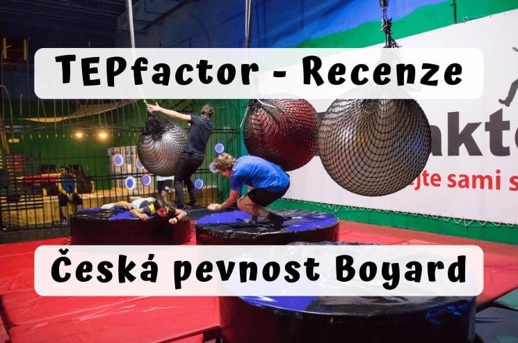 TEPfactor – recenze: česká pevnost Boyard na vlastní kůži