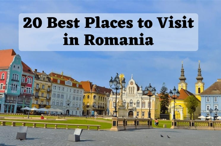 20 Best Places to Visit in Romania