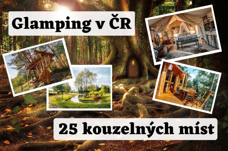Glamping Česko – 25 kouzelných míst pro luxusní kempování