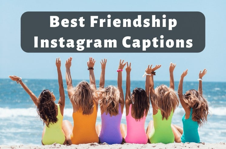 Best Friendship Instagram Captions