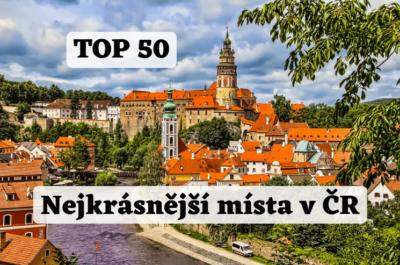 TOP 50: Nejkrásnější místa v ČR, která musíte vidět!