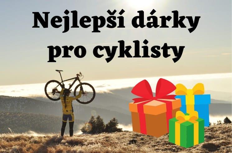 nejlepší dárky pro cyklisty