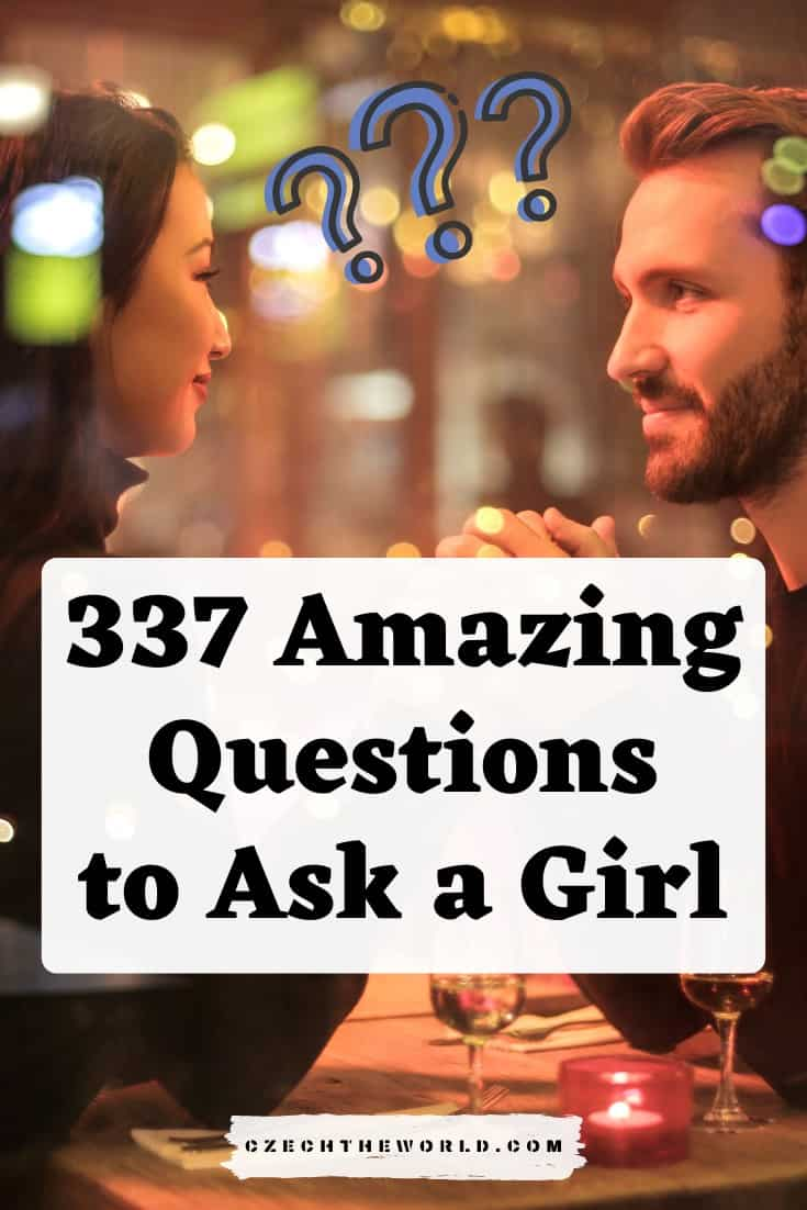 337 Amazing Questions to Ask a Girl