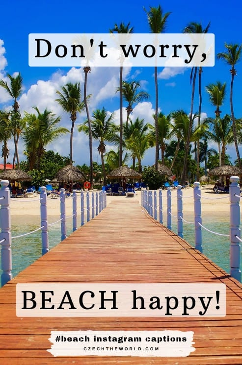 Cute Beach Captions for Instagram - Don't worry, BEACH happy