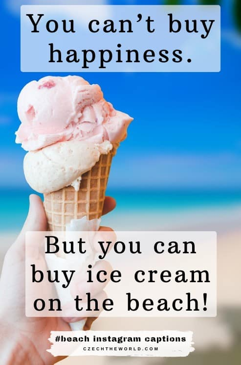 Beach Instagram Captions - You can't buy happiness, but you can buy ice cream on the beach!